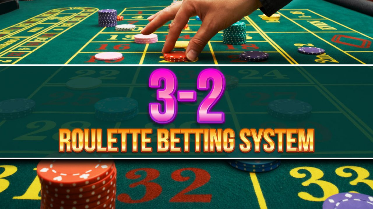 How to Use the 3/2 Gambling System When Playing Roulette