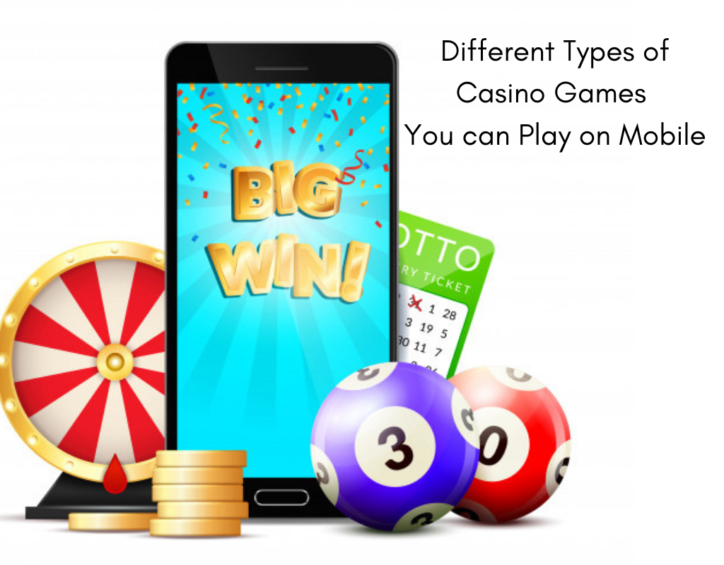 Different types of casino games you can play on Mobile -Buzz2fone